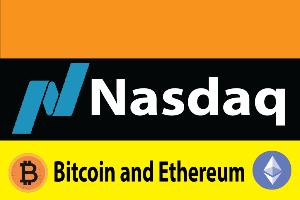 Bitcoin and Ethereum are to be added by Nasdaq