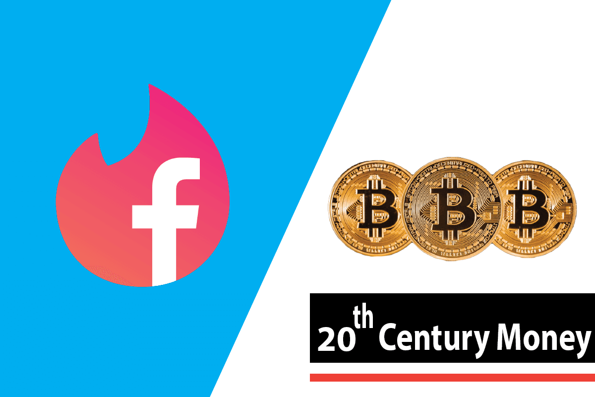 The termination of 20th Century money in line with BTC and Facebook