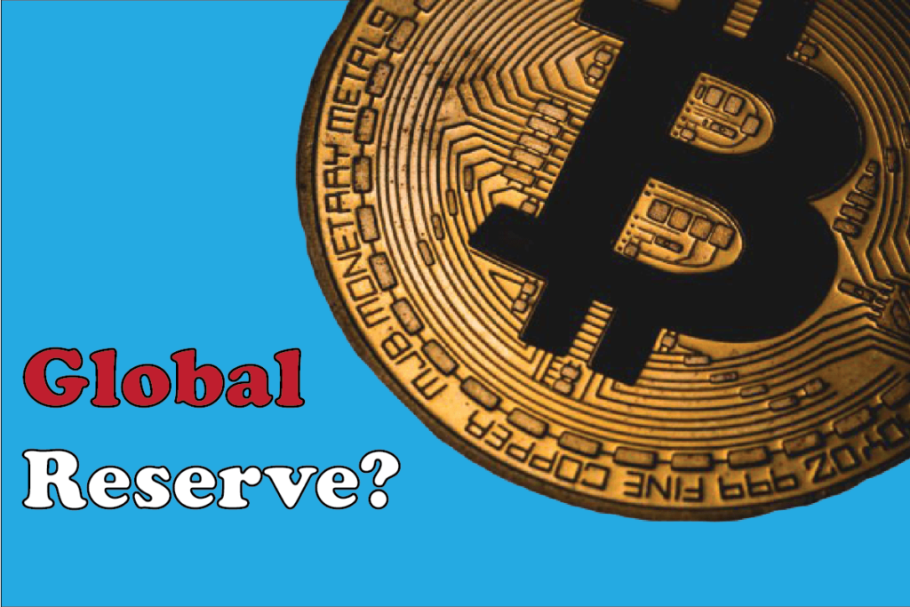 Is Bitcoin Going to replace US Dollar as Global Reserve