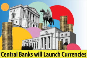 Why Central Banks will Launch Retail Digital Currencies?