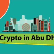 Is Abu Dhabi Becoming a Safe Haven for Crypto Companies?