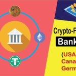 What are The Safest Crypto Friendly Banks? (USA,UK,CANADA,GERMANY)
